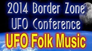 Interlude - UFO Folk Music - 2014 Border Zone UFO Conference
