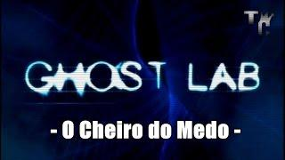 Ghost Lab - O Cheiro do Medo