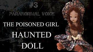 The Poisoned Girl | HAUNTED DOLL | Paranormal Voice | Session 3