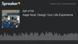 Aage Nost; Design Your Life Experience (part 3 of 5)