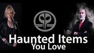 Haunted Items you Love: Haunted Collector - Paranormal Witness - Paranormal Podcast