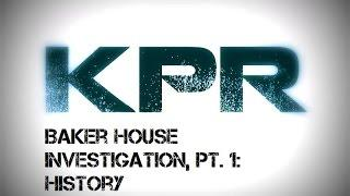 KPR Baker-Peters House Investigation Pt. 1 - History