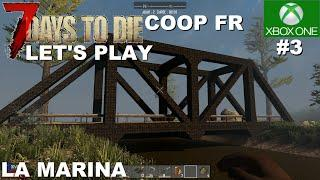 ☣ 7 DAYS TO DIE #3 La Marina - Let's play en COOP (Xbox one)