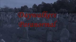 Daywalkers Paranormal Investigations - The Curse Of Werewolf Hollow