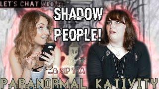 Let's Chat About: SHADOW PEOPLE! ...& sip tea
