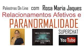 Relacionamentos Afetivos e Paranormalidade - Palestra On Line Gratuíta -Caça fantasmas Brasil