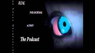Real Paranormal Activity - The Podcast EP38 | Ghost Stories | Paranormal and The Supernatural