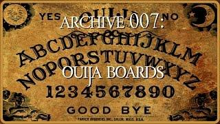 Archive 007 | Ouija Boards |