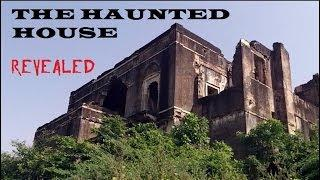 THE HAUNTED HOUSE: Revealed !! Ghost caught on tape in Mysterious Haunted House??