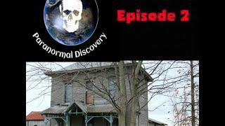 Paranormal Discovery Episode 2: Revenant Acres Farm